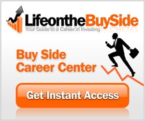 Life on the Buy Side - Career Center. Click for Instant Access.